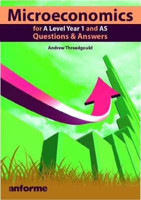 Microeconomics for A Level Year 1 and AS: Questions & Answers
