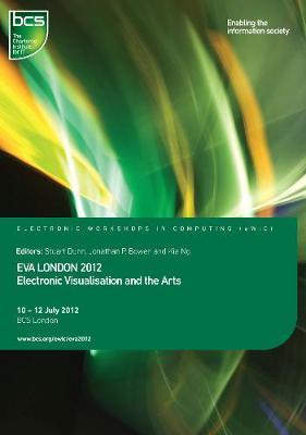 EVA London 2012: Electronic Visualisation and the Arts (Paperback)