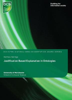 Justification Based Explanation in Ontologies - Distinguished Dissertation (Paperback)