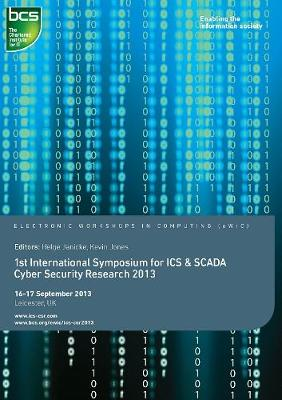 First International Symposium for ICS & SCADA Cyber Security Research 2013 (Paperback)