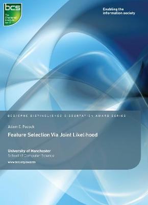 Feature Selection Via Joint Likelihood - Distinguished Dissertation (Paperback)