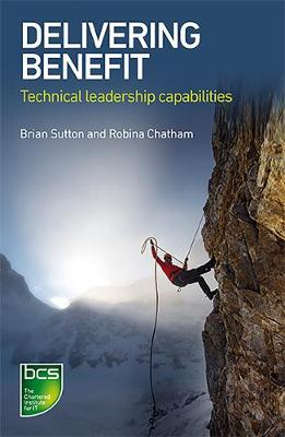 Delivering Benefit: Technical leadership capabilities (Paperback)