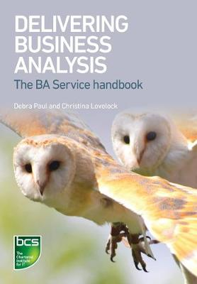 Delivering Business Analysis: The BA Service handbook (Paperback)