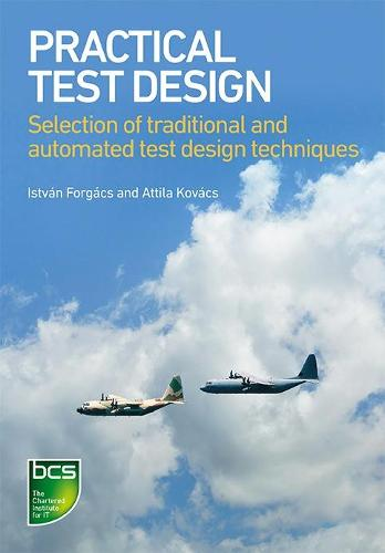Practical Test Design: Selection of traditional and automated test design techniques (Paperback)