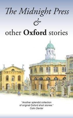 The Midnight Press and Other Oxford Stories (Paperback)