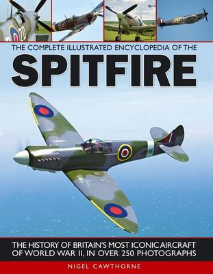 Complete Illustrated Encyclopedia of the Spitfire (Paperback)