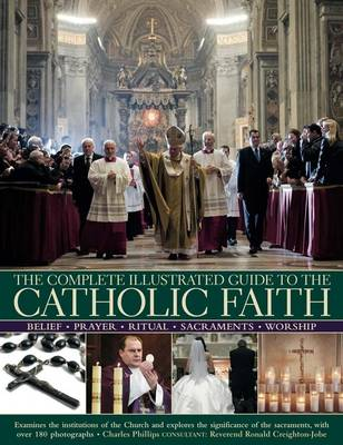 Complete Illustrated Guide to the Catholic Faith (Paperback)