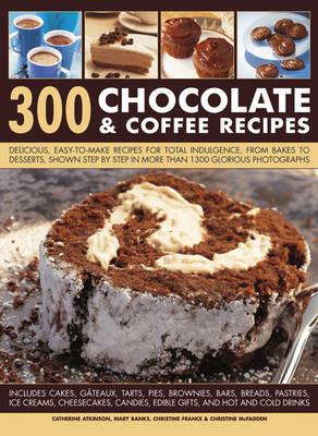 300 Chocolate & Coffee Recipes (Paperback)