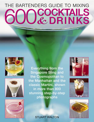 Bartender's Guide to Mixing 600 Cocktails & Drinks (Paperback)