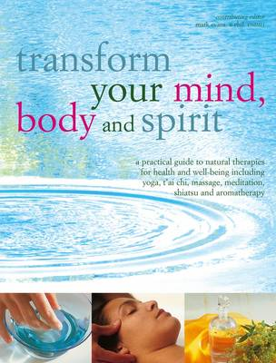 Transform Your Mind, Body and Spirit (Paperback)