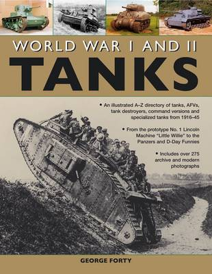 World War I and II Tanks: an Illustrated A-Z Directory of Tanks, AFVs, Tank Destroyers, Command Versions and Specialized Tanks from 1916-45 (Paperback)