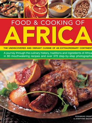 Food & Cooking of Africa: The Undiscovered and Vibrant Cuisine of an Extraordinary Continent (Paperback)