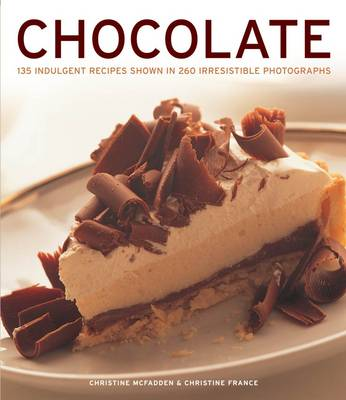 Chocolate: 135 Indulgent Recipes Shown in 260 Irresistible Photographs (Paperback)