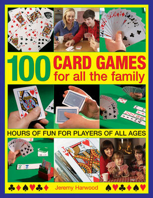 100 Card Games for All the Family (Paperback)