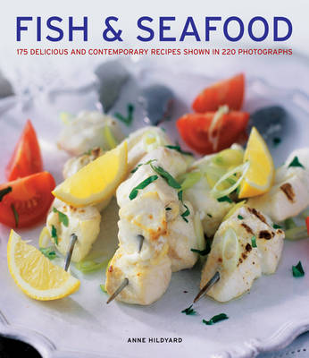 Fish & seafood: 175 Delicious and Contemporary Recipes Shown in 220 Photographs (Hardback)
