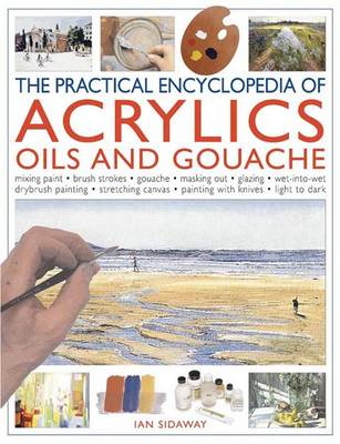 Practical Encyclopedia of Acrylics, Oils and Gouache (Paperback)
