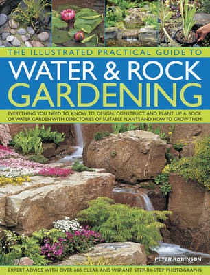 Illustrated Practical Guide to Water & Rock Gardening (Paperback)
