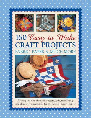 160 Easy-to-Make Craft Projects (Paperback)