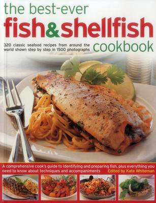 The Best-Ever Fish & Shellfish Cookbook: 320 Classic Seafood Recipes from Around the World Shown Step by Step in 1500 Photographs (Paperback)
