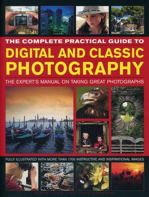 Complete Practical Guide to Digital and Classic Photography (Paperback)