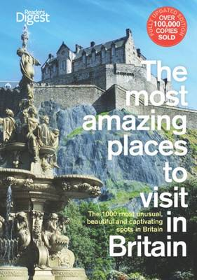 The Most Amazing Places to Visit in Britain: The 1000 Most Unusual, Beautiful and Captivating Spots in Britain: Update 2012 (Paperback)