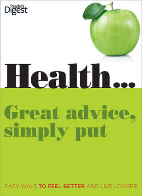 Health...Great Advice, Simply Put: Easy Ways to Feel Better and Live Longer (Hardback)