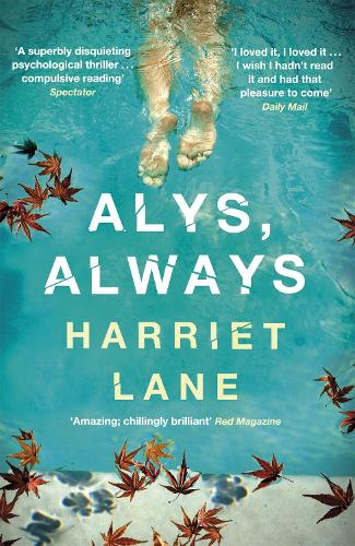 Alys, Always: A superbly disquieting psychological thriller (Paperback)