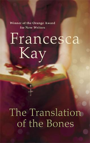 The Translation of the Bones: From the Winner of the Orange Award for New Writers 2009 (Paperback)
