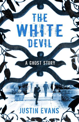 The White Devil: 'An intelligent, bristling ghost story with a stunning sense of place', Gillian Flynn, author of Gone Girl (Paperback)