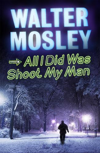All I Did Was Shoot My Man - The Leonid McGill Mysteries (Paperback)