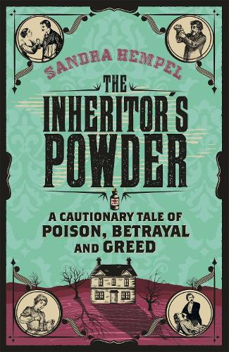 The Inheritor's Powder: A Cautionary Tale of Poison, Betrayal and Greed (Paperback)