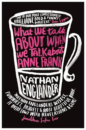 What We Talk About When We Talk About Anne Frank (Paperback)