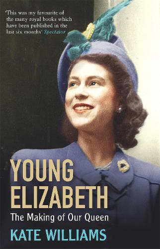 Young Elizabeth: The Making of our Queen (Paperback)