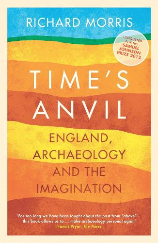 Time's Anvil: England, Archaeology and the Imagination (Paperback)