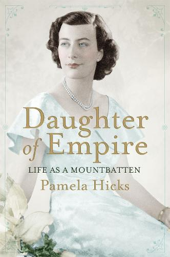 Daughter of Empire: Life as a Mountbatten (Paperback)