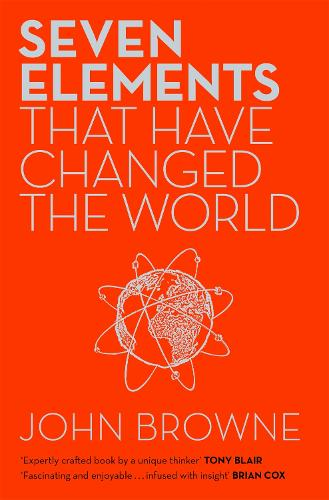 Seven Elements That Have Changed The World: Iron, Carbon, Gold, Silver, Uranium, Titanium, Silicon (Paperback)