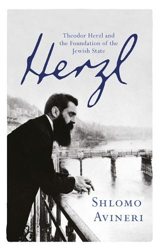 Herzl: Theodor Herzl and the Foundation of the Jewish State (Paperback)
