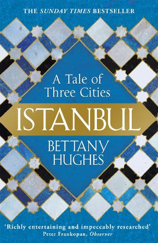 Istanbul: A Tale of Three Cities (Paperback)