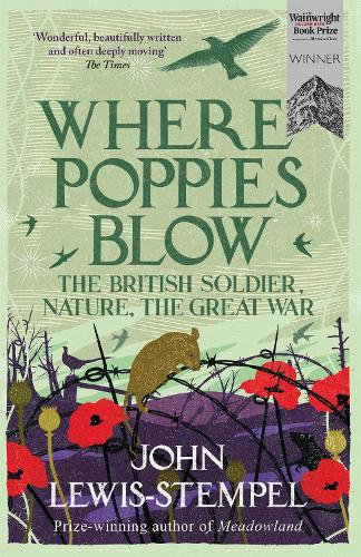 Where Poppies Blow: The British Soldier, Nature, the Great War (Paperback)