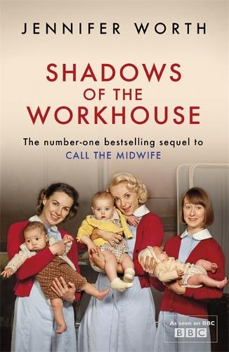 Shadows Of The Workhouse: The Drama Of Life In Postwar London (Paperback)