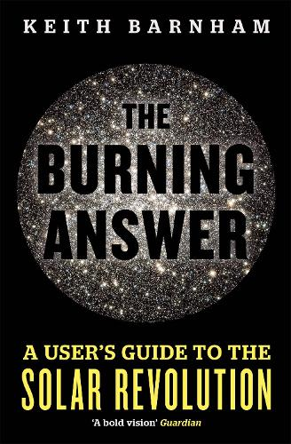 The Burning Answer: A User's Guide to the Solar Revolution (Paperback)