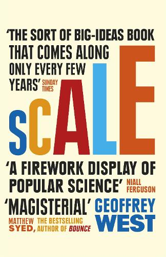 Scale: The Universal Laws of Life and Death in Organisms, Cities and Companies (Paperback)