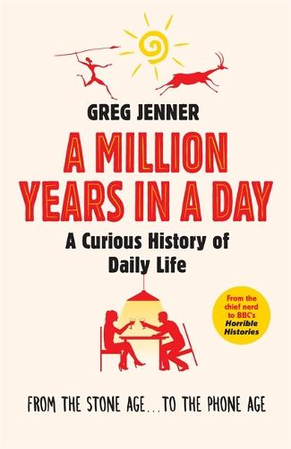 A Million Years in a Day: A Curious History of Daily Life (Paperback)