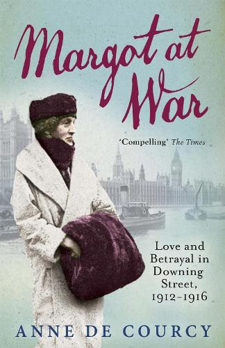 Margot at War: Love and Betrayal in Downing Street, 1912-1916 (Paperback)