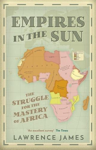 Empires in the Sun: The Struggle for the Mastery of Africa (Paperback)