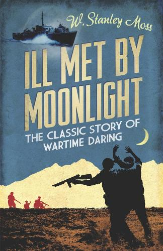 Ill Met By Moonlight - Cassell Military Paperbacks (Paperback)