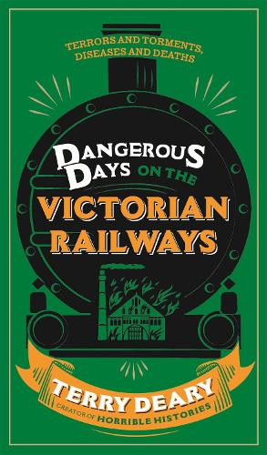 Dangerous Days on the Victorian Railways: Feuds, Frauds, Robberies and Riots - Dangerous Days (Paperback)