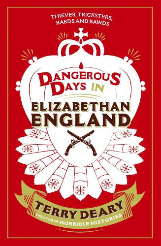 Dangerous Days in Elizabethan England: Thieves, Tricksters, Bards and Bawds - Dangerous Days (Paperback)