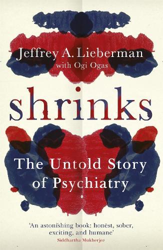 Shrinks: The Untold Story of Psychiatry (Paperback)