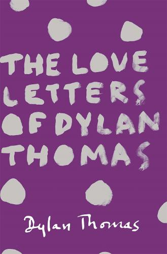 The Love Letters of Dylan Thomas (Paperback)